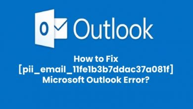 Photo of How to Fix Outlook [pii_email_11fe1b3b7ddac37a081f] Error